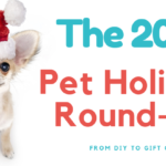 The 2018 Pet Holiday Gift Guide - From DIY To Gift Guides