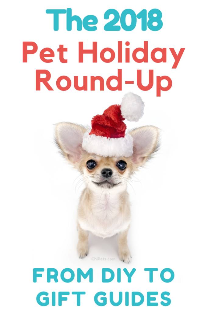 The 2018 Pet Holiday RoundUp - From DIY To Gift Guides